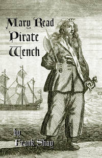 Mary Read Pirate Wench, a novel