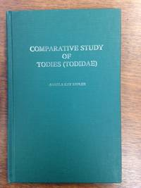 Comparative Study of Todies (Todidae): With Emphasis on the Puerto Rican Tody, Todus Mexicanus by  Angela Kay Kepler - Hardcover - from Burton Lysecki Books, ABAC/ILAB (SKU: 151947)