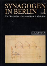 Synagogen in Berlin Zur Geschichte einer zerstorten Architektur (Stadtgeschichtliche Publikationen)