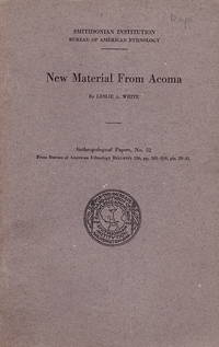 New Material from Acoma (Smithsonian Institution, Bureau of American Ethnology, Anthropological Papers, No. 32)