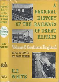 Regional History of the Railways of Great Britain: Southern England v. 2 (A regional history of the railways of Great Britain)