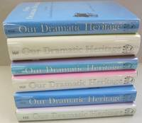 Our Dramatic Heritage; SIX VOLUMES SET