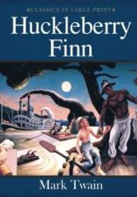 image of Huckleberry Finn: Classics in Large Print