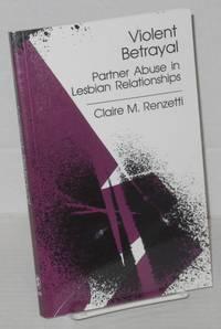 image of Violent betrayal: partner abuse in lesbian relationships