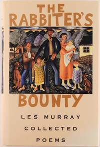 The Rabbiter's Bounty. Collected Poems