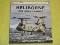 Osprey Aerospace, Heliborne, USMC Helicopter Assault by  Lindsay Peacock Yves Debay - Paperback - First Edition - 1993 - from Pullet's Books (SKU: 001566)