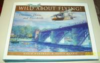 Wild About Flying; Dreamers, Doers, and Daredevils
