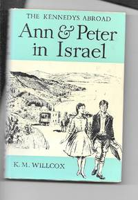 image of The Kennedys Abroad: Ann And Peter In Israel