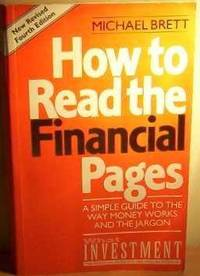 How To Read The Financial Pages: 4th Edition A Simple Guide to the Way Money Works and the Jargon