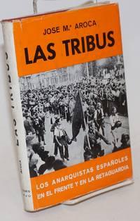 Las tribus.  Los anarquistas Espanoles en el frente y en la retaguardia [sub-title from dj]