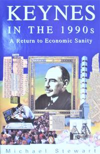 image of Keynes in the 1990s. a Return to Economic Sanity