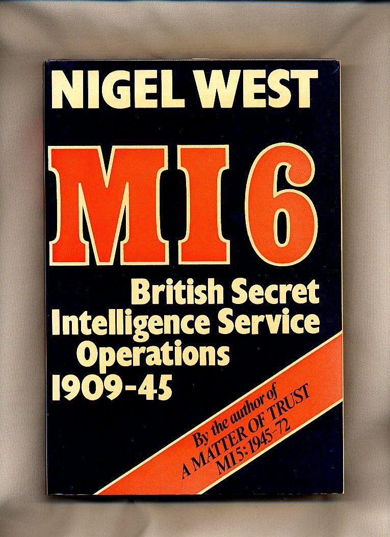 mi6 british secret intelligence service operations 1909 45 by west nigel. Black Bedroom Furniture Sets. Home Design Ideas