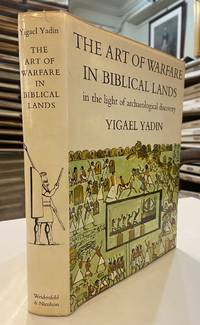 The Art of Warfare in Biblical Lands, in the Life of Archaeological Discovery