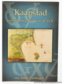Kaapstad: Een onwettig kind van de VOC : een juridisch-politieke visie op het ontstaan van Kaapstad