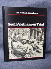 Vietnam Experience South Vietnam on Trial Mid-1970 to 1972, The