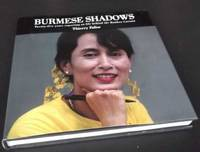 Burmese Shadows: Twenty-five Years Reporting on Life Behind the Bamboo Curtain