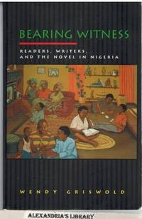 Bearing Witness by Wendy Griswold - Paperback - 1st Edition 1st Printing. - 2000 - from Alexandria's Library and Biblio.com