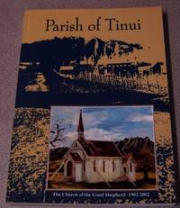 Within The Parish Of Tinui Is The Souvenir Story Of The Church Of The Good  Shepherd, 1902-2002