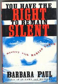 You Have The Right To Remain Silent. A Mystery with Marian Larch.