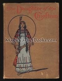 The Daughter of the Chieftan: The Story of an Indian Girl