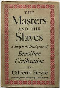 image of The Masters and the Slaves: A Study in the Development of Brazilian Civilization
