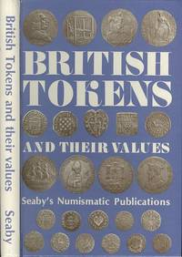 British Tokens and Their Values - Seaby's Numismatic Publications