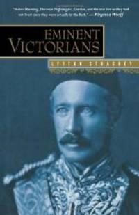 Eminent Victorians: Florence Nightingale, General Gordon, Cardinal Manning, Dr. Arnold