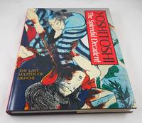 Yoshitoshi: The Splendid Decadent/the Last Master of Ukiyo-E (English and Japanese Edition)
