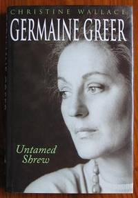 Germaine Greer: Untamed Shrew