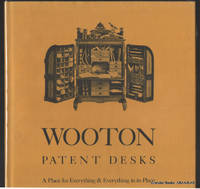 Wooton Patent Desks:  A Place for Everything and Everything on its Place.