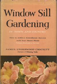 image of Window Sill Gardening in Town and Country (An American Garden Guild Book)