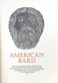 American Bard. Being the Preface to the First Edition of Leaves of Grass Now Restored to its Native Verse Rhythms and Presented as a Living Poem