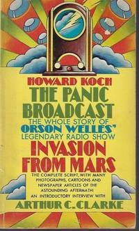 THE PANIC BROADCAST; The Whole Story of the Night the Martians Landed; Orson welles'...