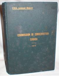 Commission of Conservation, Canada; Report of the Fifth Annual Meeting, Jan. 20-21, 1914