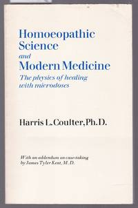 image of Homoeopathic Science and Modern Medicine - The Physics of Healing with Micrdoses