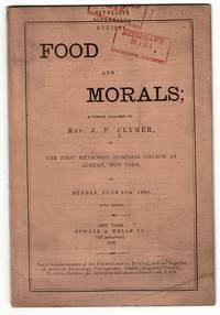 Food and morals; a sermon preached by...in the First Methodist Episcopal Church at Auburn, New York on Sunday, June 20th, 1880. Fifth edition
