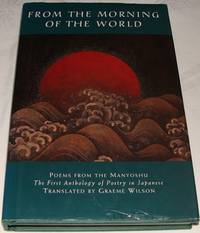From the Morning of the World: Poems from the Manyoshu