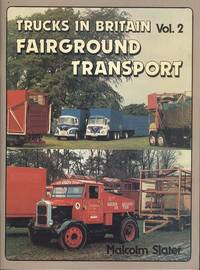 Fairground Transport (Trucks in Britain Vol.2) by SLATER MALCOLM - 1st  Edition - 1984 - from Dereks Transport Books and Biblio.co.uk