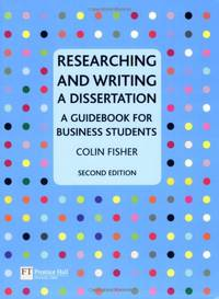 Researching and Writing a Dissertation: a guidebook for business students