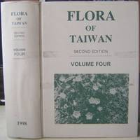 Flora of Taiwan, Second edition, Volume Four (4) - Angiosperms - Dicotyledons [Diaspenciaceae-Compositae]