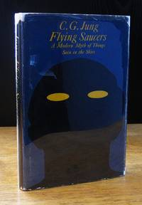 Flying Saucers: A Modern Myth of Things Seen in the Skies by  R. F. G. (Translation from the German)  C. G.; Hull - First Edition - 1959 - from BiblioStax (SKU: 020571)