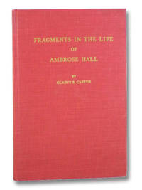 Fragments in the Life of Ambrose Hall