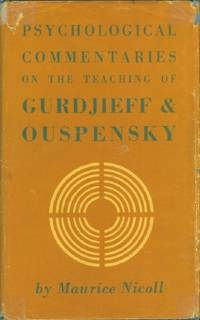Psychological Commentaries on the Teaching of G.I. Gurdjieff and P.D. Ouspensky