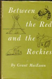 "image of Between the Red and the Rockies  --by the author of ""The Sodbusters"" & ""Blazing the Old Cattle Trails"""