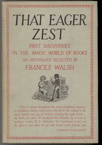 image of THAT EAGER ZEST First Discoveries in the Magic World of Books