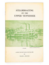 Steamboating on the Upper Tennessee; A Story of 300 Years of River Life