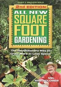 All New Square Foot Gardening by Mel Bartholomew - Paperback - Second Edition. - 2013 - from Eaglestones (SKU: 001979)