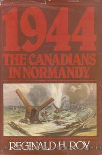 1955 The Canadians in Normandy Canadian War Museum Historical Publication No. 19