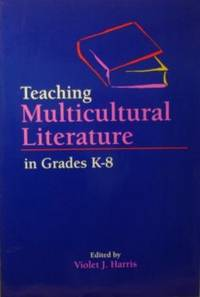 Teaching Multicultural Literature in Grades K Thru 8th by  Violet J. (Ed. ) Harris - Paperback - 1993 - from tuckerstomes and Biblio.com
