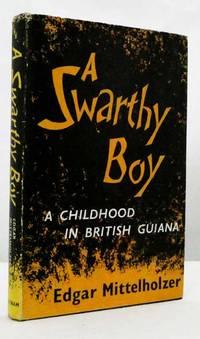 image of A Swarthy Boy.  A Childhood in British Guiana